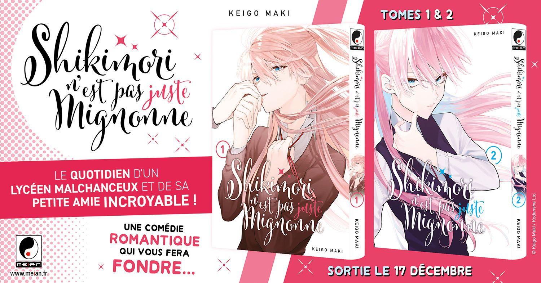 Shikimori n'est pas juste mignonne, éditions meian manga date de sortie française VF