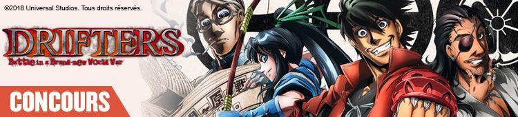 Concours Manga news DRIFTERS Saison 1