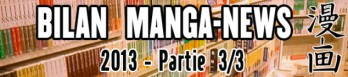 Dossier manga - Bilan Manga-News 2013 - Partie 3