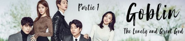 Goblin - The Lonely and Great God - Partie 1