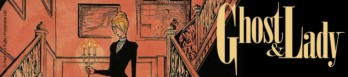 dossier manga - Ghost & Lady