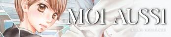 Dossier manga - Moi aussi