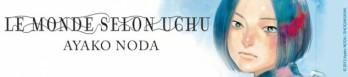 Dossier manga - Le monde selon Uchu
