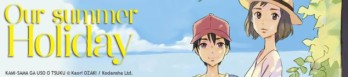 Dossier manga - Our summer Holiday