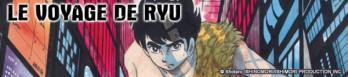 Dossier manga - Le Voyage de Ryû