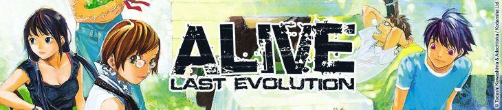 Dossier manga, anime, mangaka et festival  - Alive Last Evolution