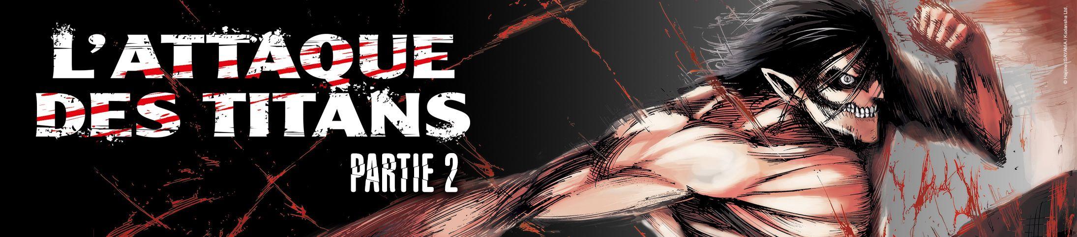 Dossier - L'Attaque des Titans - Partie 2 - L'arc du choc des titans
