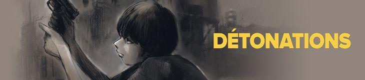 Dossier - Détonations