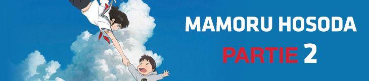Dossier - Mamoru Hosoda - partie 2