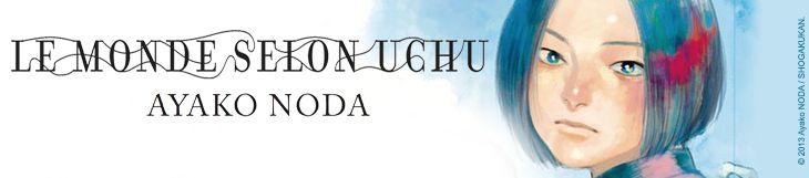 Dossier - Le monde selon Uchu