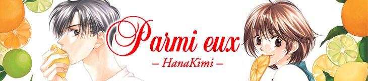 Dossier manga - Parmi Eux - Hanakimi