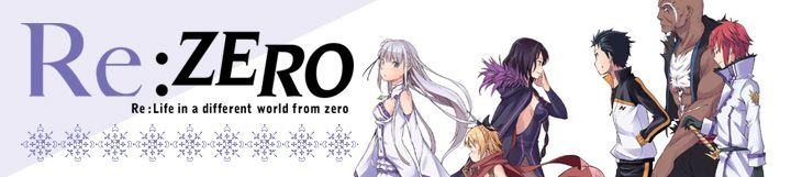 Dossier - Re:Zero – Re:Life in a different world from zero : Arc 1