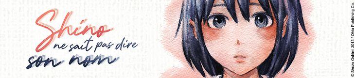 Dossier - Shino ne sait pas dire son nom