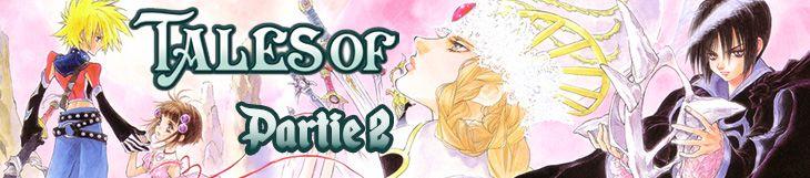 Dossier manga - Saga Tales of - partie 2: de la 2D à la 3D