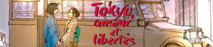 Dossier - Tokyo, amour et libertés