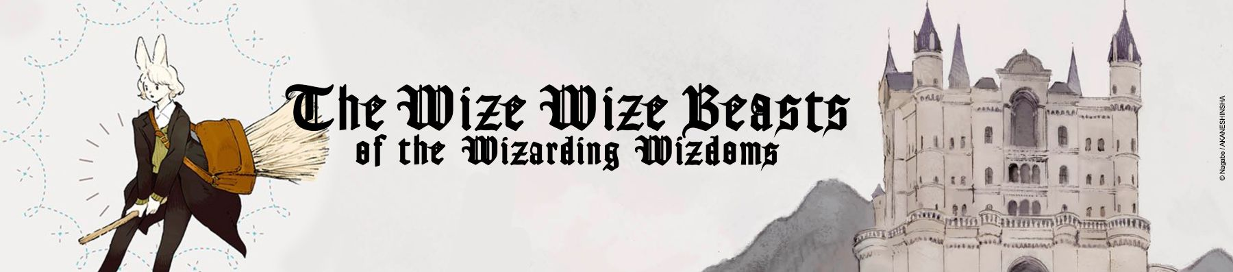 Dossier manga - The Wize Wize Beasts of The Wizarding Wizdoms