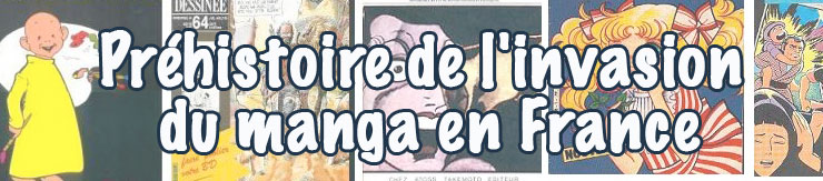 Dossier manga - Préhistoire de l'invasion du manga en France