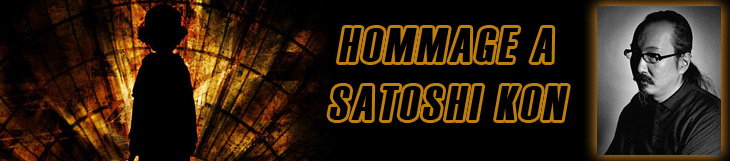 Dossier manga - Hommage à Satoshi Kon