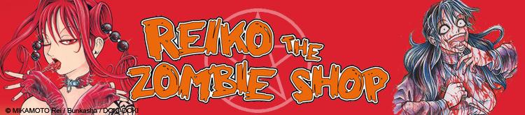 Dossier - Reiko the zombie Shop