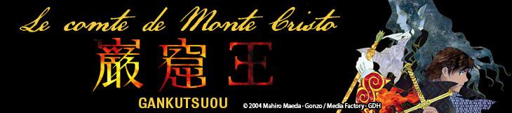 Dossier - Gankutsuou, le Comte de Monte Cristo