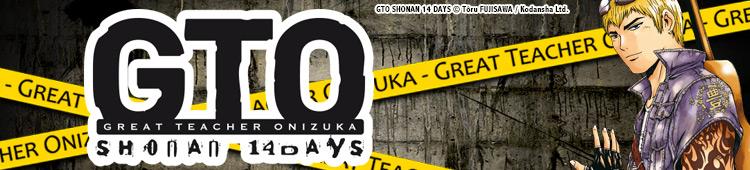 Dossier manga - GTO Shonan 14 Days