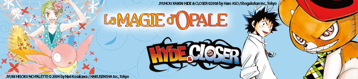 Dossier - Hyde & Closer VS La Magie d'Opale