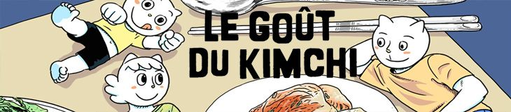 Dossier manga - Le Goût du Kimchi