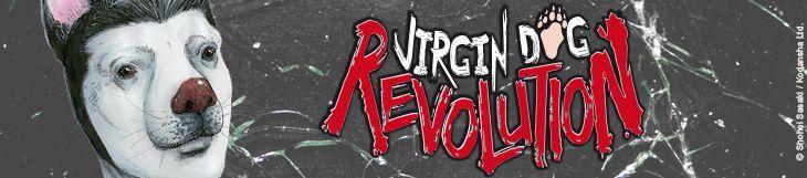 Dossier - Virgin Dog Revolution