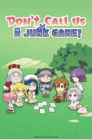 anime - Don't Call Us A JUNK GAME!