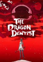 dessins animés mangas - The Dragon Dentist