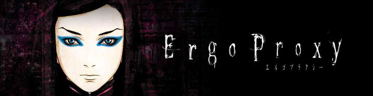 Ergo Proxy - Anime