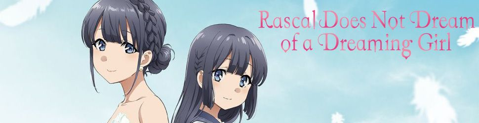 Rascal Does Not Dream of a Dreaming Girl - Anime