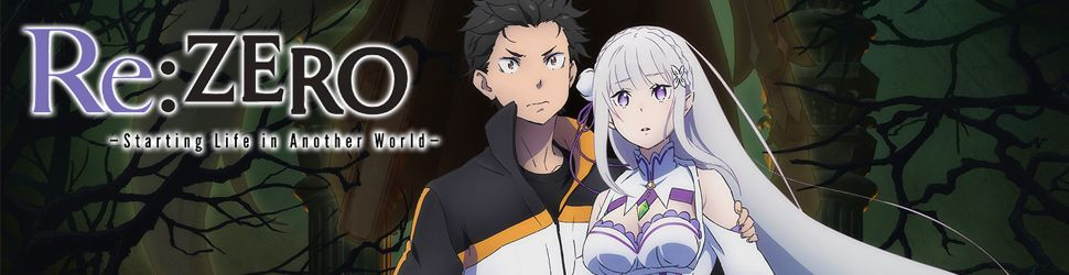 Re:Zero - Starting life in another world - Saison 2 - Anime