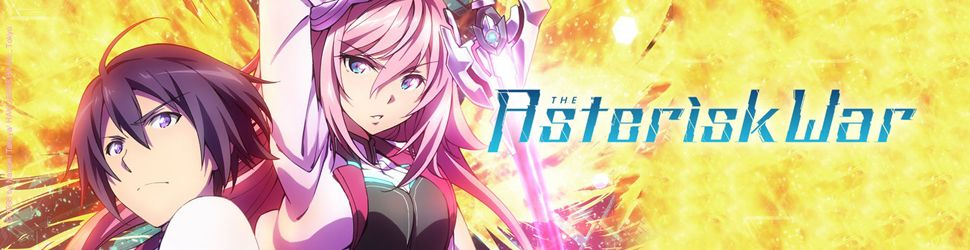 The Asterisk War - Anime