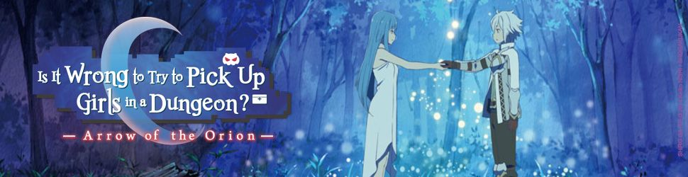 Danmachi - Arrow of the Orion - Anime