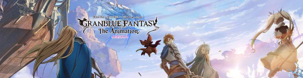 Granblue Fantasy - The Animation - saison 2 - Anime