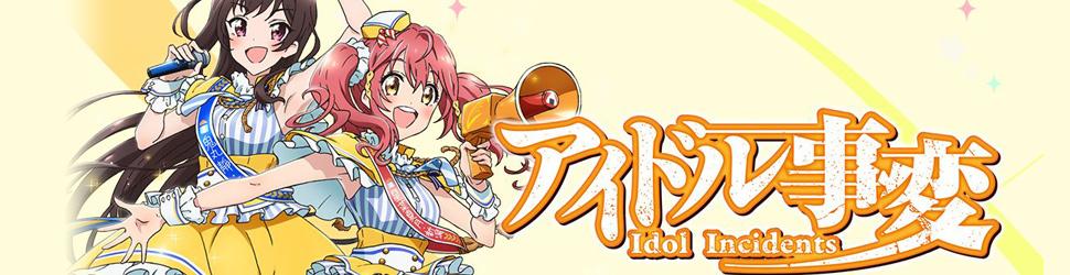 Idol Incidents - Anime
