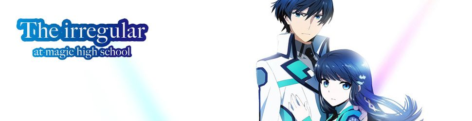 The Irregular at Magic High School - Anime