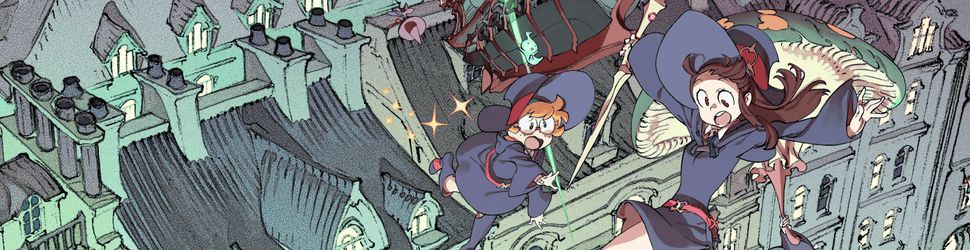 Little Witch Academia (TV) - Anime