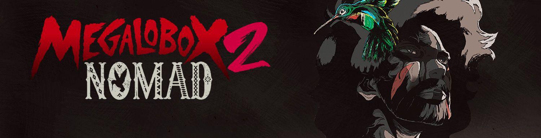 Megalobox 2 - Nomad - Anime