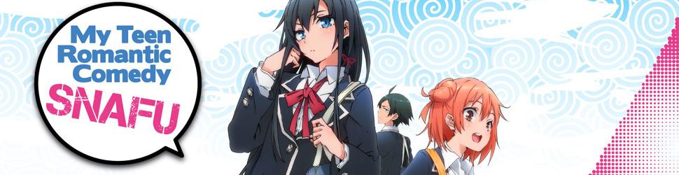 My Teen Romantic Comedy SNAFU - Anime