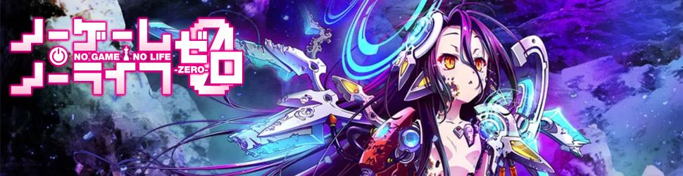 No Game no Life Zero - Anime