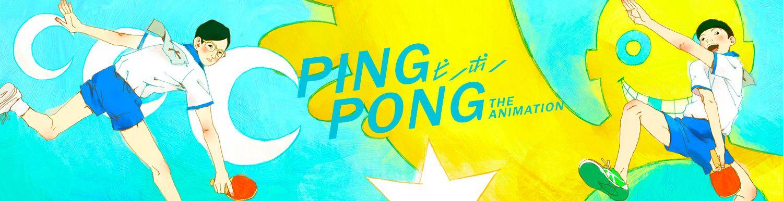 Ping Pong The Animation - Anime