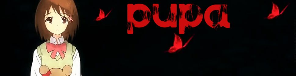 Pupa - Anime