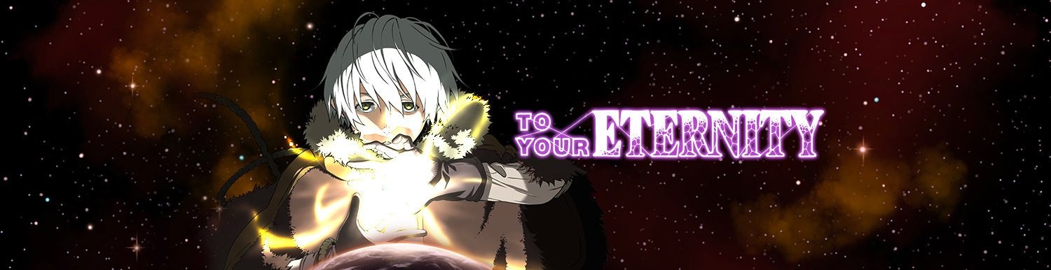 To Your Eternity - Anime