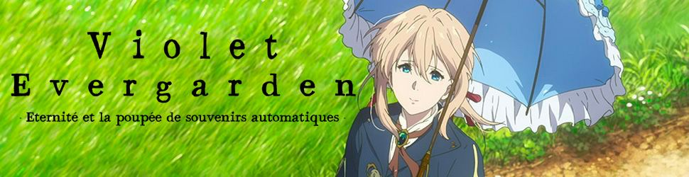 Violet Evergarden - Éternité et la Poupée de Souvenirs Automatiques - Anime