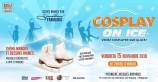 évenement - Cosplay on Ice