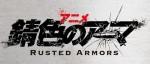 Un anime pour Rusted Armors