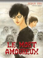 Mort Amoureux (le) - Junji Ito collection N°15