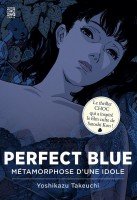 mangas - Perfect Blue - Métamorphose d'une idole